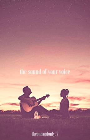 the sound of your voice by theoneandonly_7