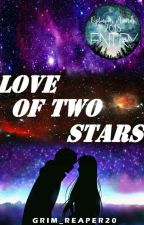 Love Of Two Stars #TOA2018 (On-Going) by Grim_Reaper20
