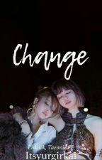 Change (liskook,taennie) by LK97galaxy