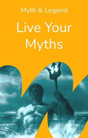 Live your Myth by mythandlegend