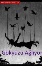 Gökyüzü Ağlıyor... by Buse_Gazoz