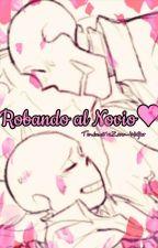 Robandose al Novio (Cómic) by ZonaWolfer