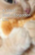 A Silent Soul---Forgotten Life by bholgate