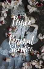 The Prince and the Personal Shopper by merachi