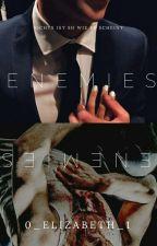 ENEMIES by 0_Elizabeth_1