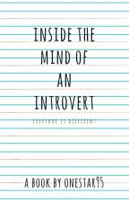 INSIDE THE MIND OF AN INTROVERT by OneStar95