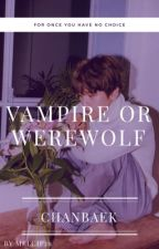 vampire or werewolf by Melcip29
