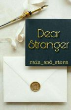 Dear Stranger |✍ by rain_and_storm