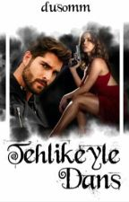 Tehlikeyle Dans... by dusomm
