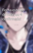 Fecha estreno de haikyuu 4 confirmada! by Andertaku
