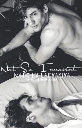 Not so innocent [Gay One Shots] by LadyAriya