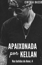 Apaixonada por Kellan, Nas batidas do Amor, 4 by autoracinthiabasso