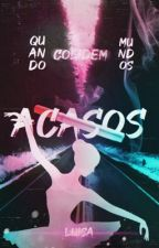 ACASOS - Romance Lésbico  by LuWidii