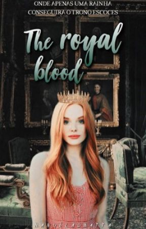 "The Royal Blood - Livro 1 da Duologia ""The Royal"" by ManuelaDMatta"