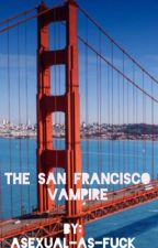 The San Francisco Vampire (BxB)  by asexual-as-fuck