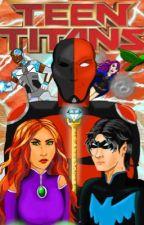 Teen Titans: La Batalla Por el Destino by Regina37