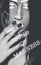 Sound of Madness by LadyMidnight1998