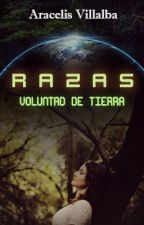Voluntad de Tierra [Razas #1] by Aracelis_V