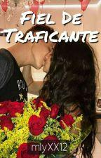 Fiel De Traficante  by mlyXX12