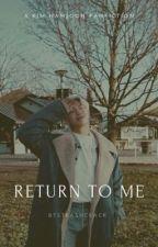 Return To Me~Kim Namjoon FF by BTStrashcrack