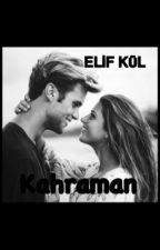 Kahraman  by elifkul1393