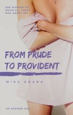 From Prude To Provident | ✔︎ by MissAdara