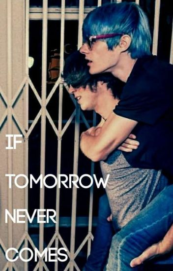 If Tomorrow Never Comes 《Gawsten》