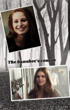 The banshee's cousin [En réécriture] by unstoppable_1z1