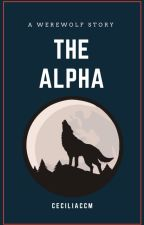 The Alpha (Werewolf #1) by ceciliaccm