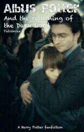 Albus Potter and the returning of the Dark Lord - Wattpad