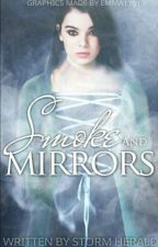 Smoke and Mirrors by Storm_Herald