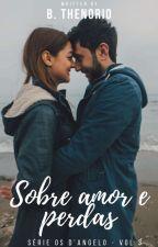 Sobre Amor e Perdas - Série Os D'Angelo (VOL. 3)  by brethenorio