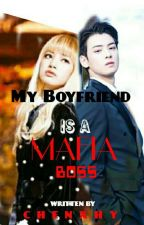 MY BOYFRIEND IS A MAFIA BOSS by ChenXhy
