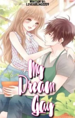 My dream Gay by LoveisBlind2209