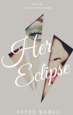 Her Eclipse by IntrovertTee