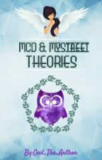 MCD and Mystreet Theories by Owl_The_Author