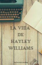 La vida de Hayley Williams by mafermirandag