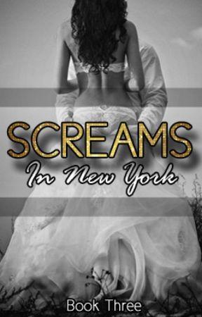 Screams in New York - Book Three by Sicilian-Sensation