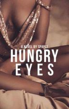 Hungry Eyes by spapce