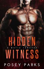 Hidden Witness: A Mafia Second Chance Romance (BWWM) by posey1parks