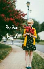 Kailan Kaya (One Shot) by girlinglasses_22