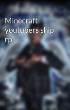 Minecraft youtubers ship rp by KeyshawnLattimore