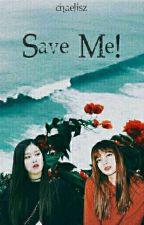 save me ¡!  by chaelisz