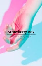 Strawberry Boy // Tysh // ddlb by lovelydunandjoseph