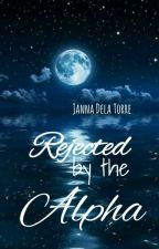 Rejected by the Alpha | On Hold by TheNerdicorn_07