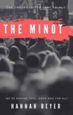 "The Minot-The Trilogy to ""The Trials"" by verniosa"