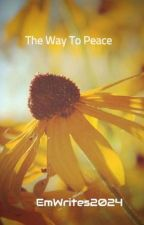 The Way To Peace by EmWrites2024