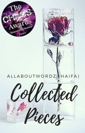 Collected Pieces ✔ by AllAboutWordz