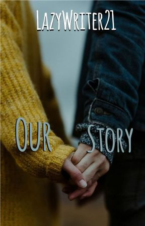 Our Story (One shot story) [Completed] by hella_crazy21