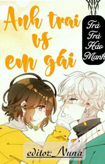 [Giả incest, Edit, Cao H] Anh trai Vs Em gái